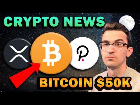 HUGE CRYPTO NEWS!! Bitcoin $50k, Polkadot Surge, Ripple XRP Bad News