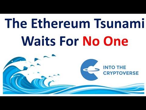 The Ethereum Tsunami Waits For No One!
