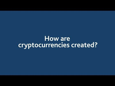 How are cryptocurrencies created?