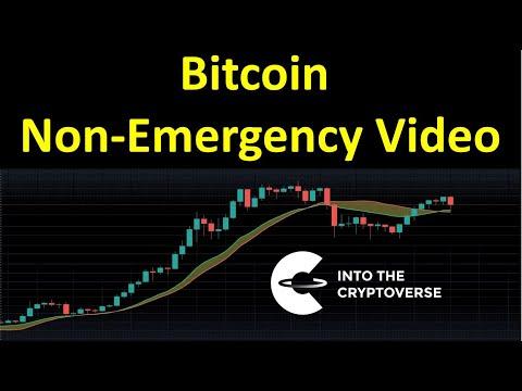 Bitcoin Non-Emergency Video!